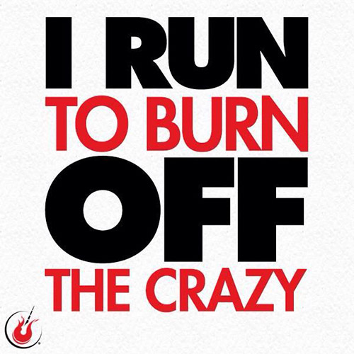 i-run-to-burn-off-the-crazy-568455